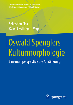 Oswald Spenglers Kulturmorphologie von Fink,  Sebastian, Rollinger,  Robert
