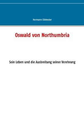 Oswald von Northumbria von Eiblmeier,  Hermann