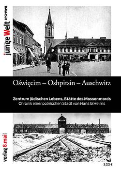 Oswiecim – Oshpitsin – Auschwitz von Helms,  Hans G, Huth,  Stefan