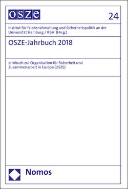 OSZE-Jahrbuch 2018 von Institut für Friedensforschung und Sicherheitspolitik an der Universität Hamburg / IFSH