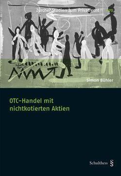 OTC-Handel mit nichtkotierten Aktien von Bühler,  Simon