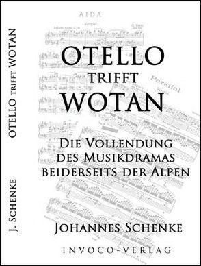 OTELLO trifft WOTAN von Schenke,  Johannes