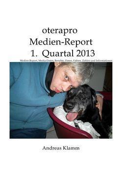 oterapro Medienreport 1. Quartal 2013 von Klamm,  Andreas