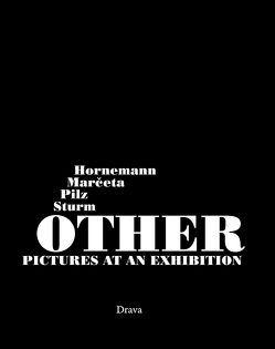 Other Pictures at an Exhibition von Hornemann,  Thomas, Marčeta,  Oliver, Pilz,  Peter, Sturm,  Niko