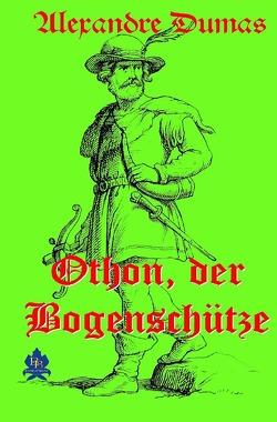 Othon, der Bogenschütze von Dumas,  Alexandre