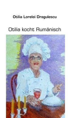 Otilia kocht Rumänisch von Dragulescu,  Otilia Lorelei