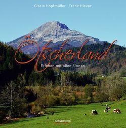 Ötscherland von Hlavac,  Franz, Hopfmüller,  Gisela