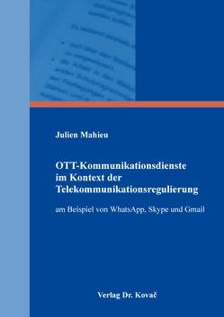 OTT-Kommunikationsdienste im Kontext der Telekommunikationsregulierung von Mahieu,  Julien