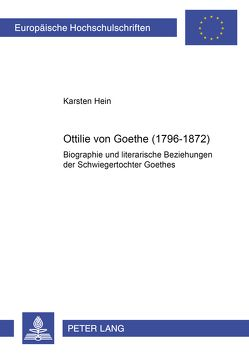 Ottilie von Goethe (1796-1872) von Hein,  Karsten