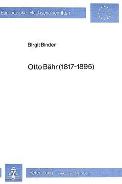 Otto Bähr (1817-1895) von Binder,  Birgit