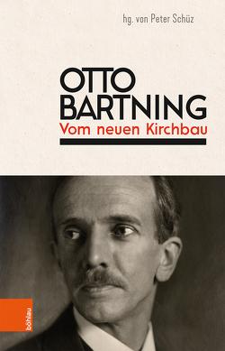 Otto Bartning: Vom neuen Kirchbau von Schüz,  Peter, Wagner-Conzelmann,  Sandra