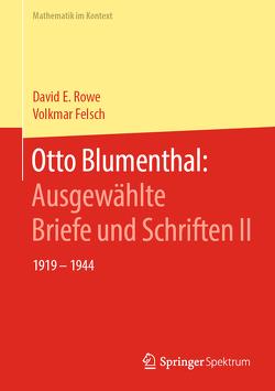 Otto Blumenthal: Ausgewählte Briefe und Schriften II von Felsch,  Volkmar, Rowe,  David E