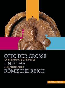 Otto der Große und das Römische Reich von Köster,  Gabriele, Puhle,  Matthias