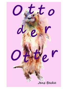 Otto der Otter von Becke,  Jens