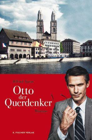 Otto der Querdenker von Suter,  Alfred