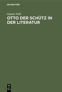 Otto der Schütz in der Literatur von Noll,  Gustav