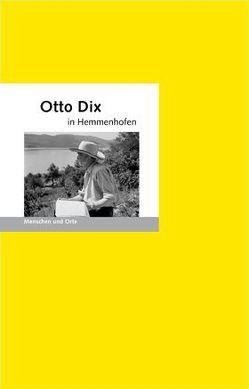 Otto Dix in Hemmenhofen von Fischer,  Angelika, Fischer,  Bernd Erhard