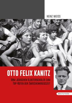 Otto Felix Kanitz von Weiß,  Heinz