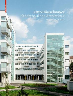 Otto Häuselmayer Städtebauliche Architektur von Kristan,  Markus