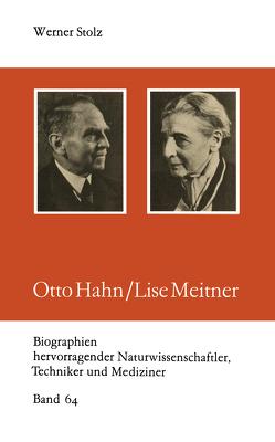 Otto Hahn/Lise Meitner von Stolz,  Werner