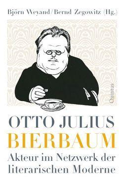 Otto Julius Bierbaum von Weyand,  Björn, Zegowitz,  Bernd