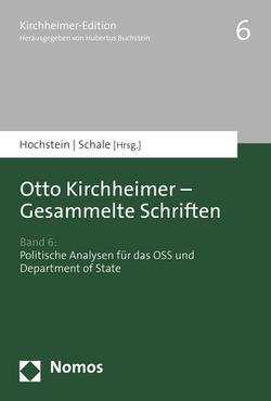 Otto Kirchheimer – Gesammelte Schriften von Hochstein,  Henning, Schale,  Frank