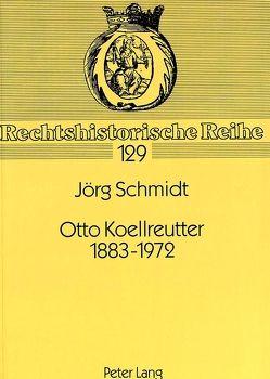 Otto Koellreutter 1883-1972 von Schmidt,  Jörg