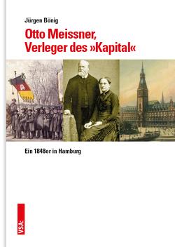 Otto Meissner, der Verleger des »Kapital« von Bönig,  Jürgen