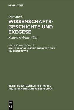 Otto Merk: Wissenschaftsgeschichte und Exegese / Gesammelte Aufsätze zum 65. Geburtstag von Karrer,  Martin, Meiser,  Martin