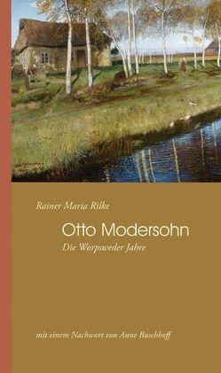 Otto Modersohn von Buschhoff,  Anne, Modersohn,  Otto, Rilke,  Rainer Maria
