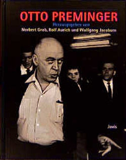 Otto Preminger von Aurich,  Rolf, Grob,  Norbert, Jacobsen,  Wolfgang