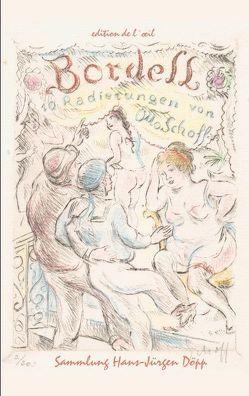 Otto Schoff, Bordell. 10 erotische Radierungen von Conda,  Ana, Döpp,  Hans-Jürgen