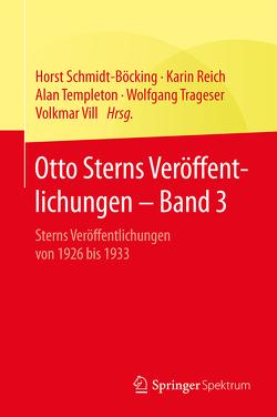 Otto Sterns Veröffentlichungen – Band 3 von Reich,  Karin, Schmidt-Böcking,  Horst, Templeton,  Alan, Trageser,  Wolfgang, Vill,  Volkmar