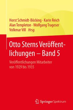 Otto Sterns Veröffentlichungen – Band 5 von Reich,  Karin, Schmidt-Böcking,  Horst, Templeton,  Alan, Trageser,  Wolfgang, Vill,  Volkmar