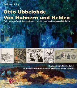Otto Ubbelohde. Von Hühnern und Helden von Gassel,  Wulf-Diether, Kling,  Burkhard