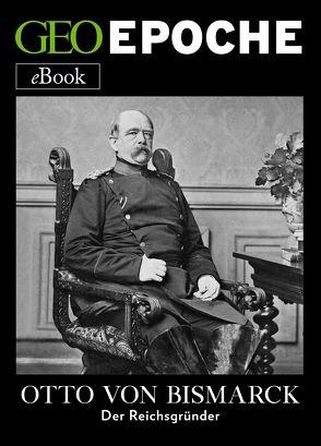 Otto von Bismarck von GEO EPOCHE