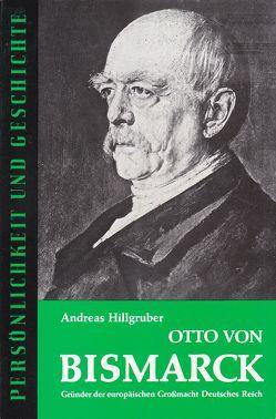 Otto von Bismarck von Franz,  Günther, Hillgruber,  Andreas