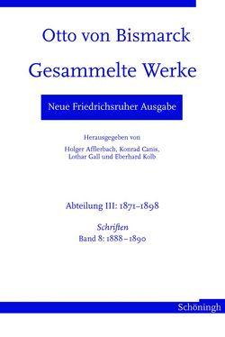 Otto von Bismarck. Gesammelte Werke – Neue Friedrichsruher Ausgabe von Afflerbach,  Holger, Canis,  Konrad, Gall,  Lothar, Hopp,  Andrea, Kolb,  Eberhard