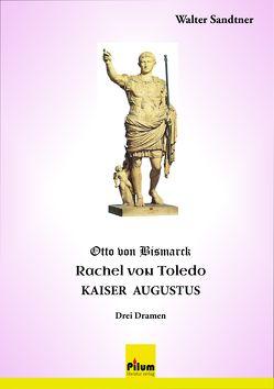 Otto von Bismarck – Rachel von Toledo – Kaiser Augustus von Sandtner,  Walter