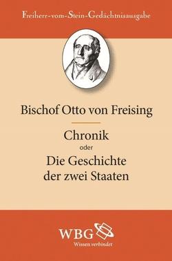 Otto von Freising: Chronik oder Die Geschichte der zwei Staaten von Freising,  Bischof Otto, Lammers,  Walther
