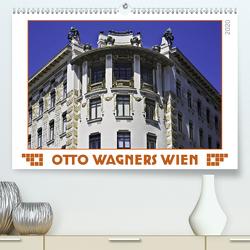 Otto Wagners Wien (Premium, hochwertiger DIN A2 Wandkalender 2020, Kunstdruck in Hochglanz) von Braun,  Werner