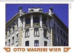 Otto Wagners Wien (Wandkalender 2019 DIN A3 quer) von Braun,  Werner