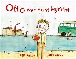 Otto war nicht begeistert von Gleich,  Jacky, Richter,  Jutta
