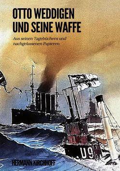 Otto Weddigen und seine Waffe von Kirchhoff,  Hermann
