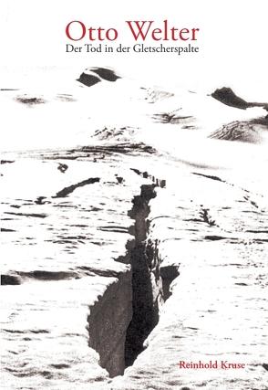 Otto Welter – Der Tod in der Gletscherspalte von Kruse,  Reinhold