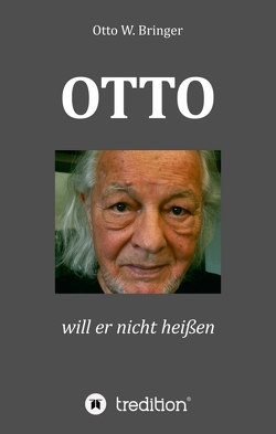 OTTO will er nicht heißen von Bringer,  Otto W.