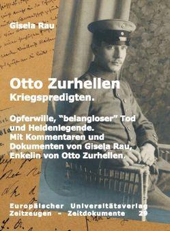 Otto Zurhellen. Kriegspredigten von Rau,  Gisela