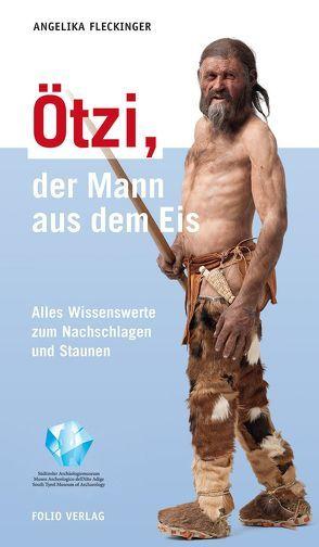 Ötzi, der Mann aus dem Eis von Fleckinger,  Angelika