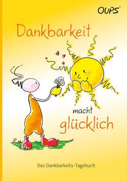 Oups-Dankbarkeits-Tagebuch von Böttinger,  Johannes, Hörtenhuber,  Kurt