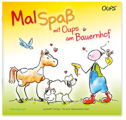 Oups – Malspaß mit Oups am Bauernhof von Hörtenhuber,  Kurt, Johannes,  Böttinger